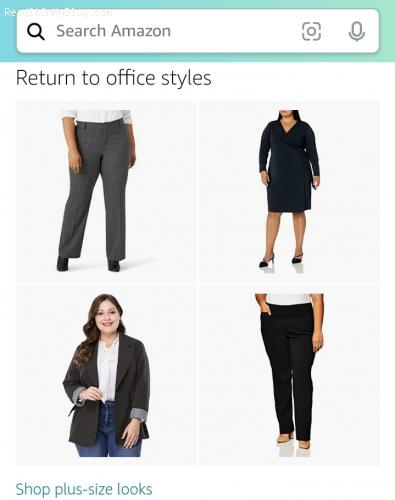 I never told Amazon I was fat, yet I noticed there're showcasing Plus Sizes as return to office styles